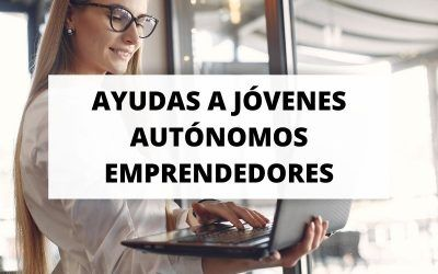 Los jóvenes autónomos emprendedores podrán beneficiarse de ayudas de hasta 20.000 euros