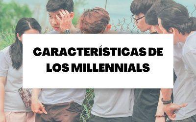 5 características clave que poseen los millennials